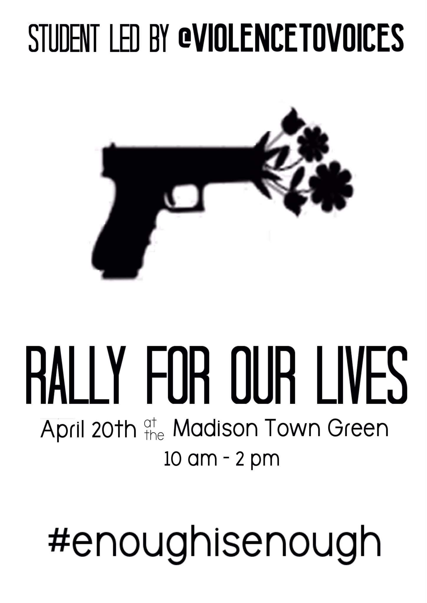 Rally for Our Lives: on April 20th Let Your Voices Be Heard -- End Gun Violence Now