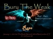 Metal Show W/ Bury The Weak, Red Theory, Our Own Destruction, & Rope; Friday, January, 11, 2013