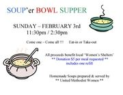 ANNUAL SOUP�ER BOWL SUPPER; Sunday, February, 3, 2013